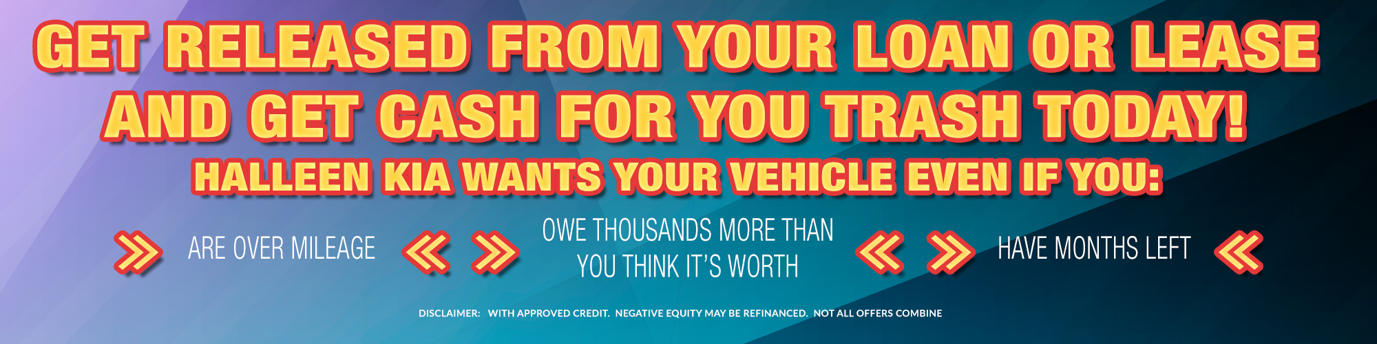 STUCK IN LOAN OR LEASE AND WANT TO BE RELEASED?  HALLEEN KIA WANTS YOUR TRADE EVEN IF YOU'RE OVER MILEAGE OR OWE UP TO $6,000 MORE THAN YOUR TRADES WORTH!